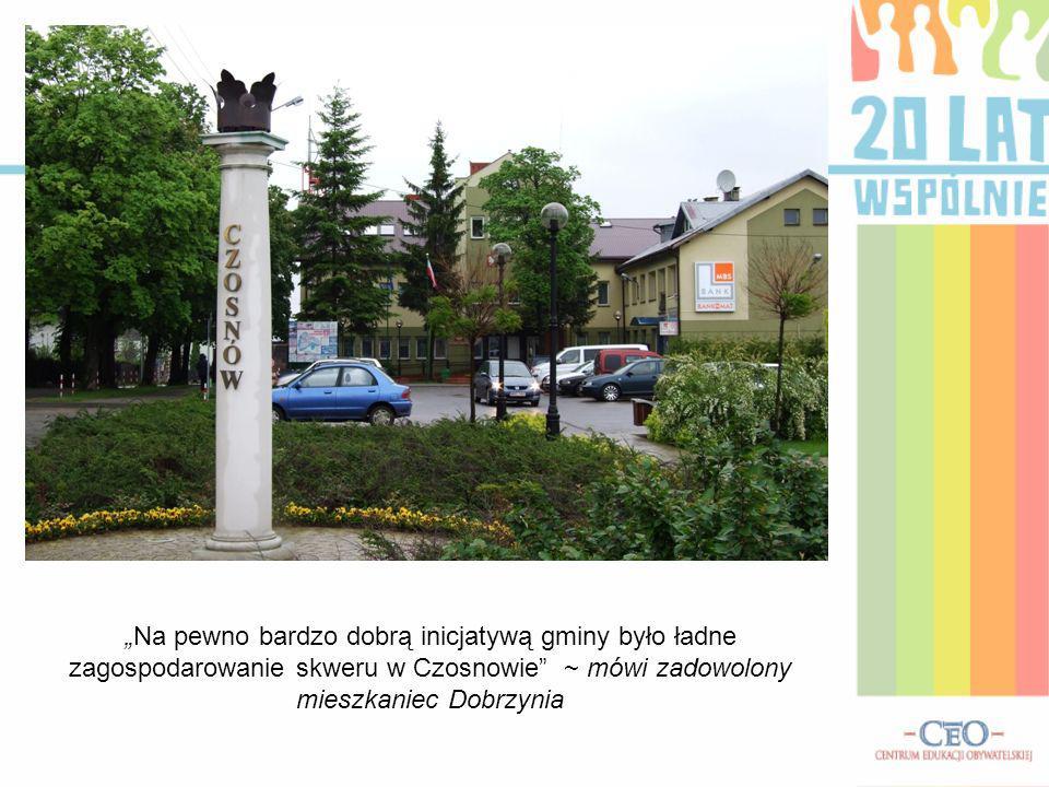 Zdjęcia naszej gminy. Na pewno bardzo dobrą inicjatywą gminy było ładne zagospodarowanie skweru w Czosnowie ~ mówi zadowolony mieszkaniec Dobrzynia