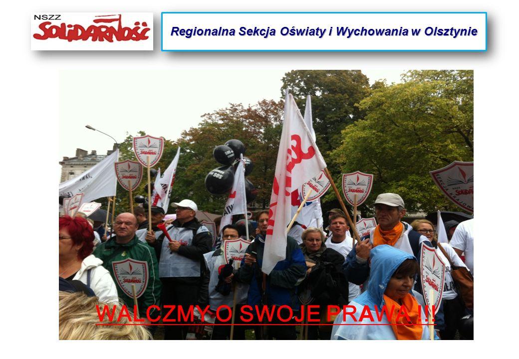 WALCZMY O SWOJE PR A WA !!! Regionalna Sekcja Oświaty i Wychowania w Olsztynie