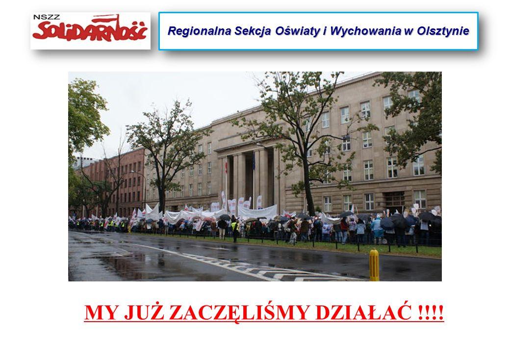 MY JUŻ ZACZĘLIŚMY DZIAŁAĆ !!!! Regionalna Sekcja Oświaty i Wychowania w Olsztynie