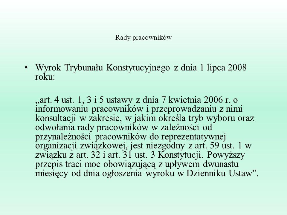 Rady pracowników Wyrok Trybunału Konstytucyjnego z dnia 1 lipca 2008 roku: art.