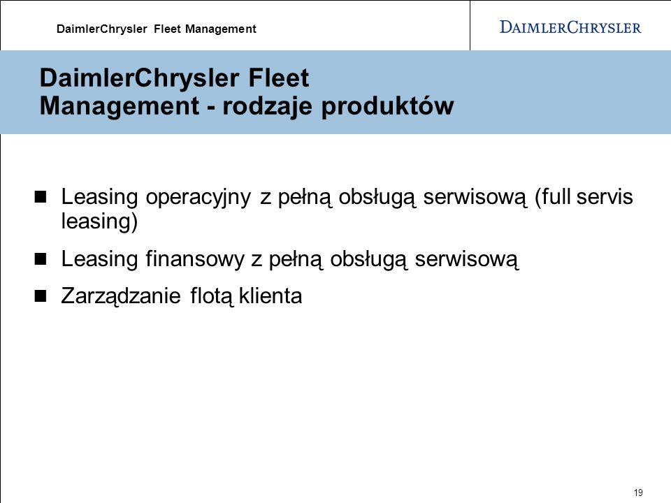 DaimlerChrysler Fleet Management 19 DaimlerChrysler Fleet Management - rodzaje produktów Leasing operacyjny z pełną obsługą serwisową (full servis leasing) Leasing finansowy z pełną obsługą serwisową Zarządzanie flotą klienta