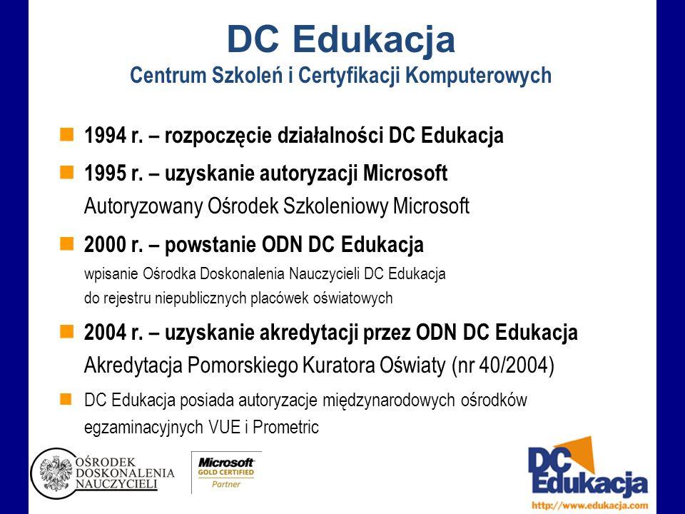 DC Edukacja Centrum Szkoleń i Certyfikacji Komputerowych 1994 r.