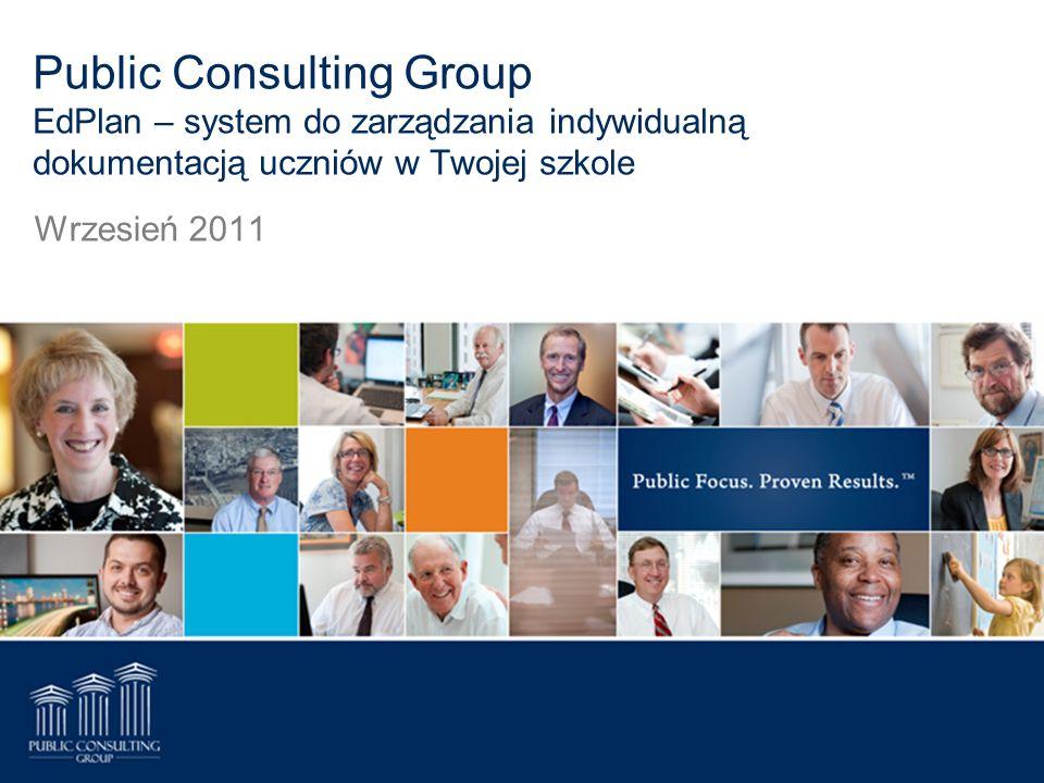 Public Consulting Group EdPlan – system do zarządzania indywidualną dokumentacją uczniów w Twojej szkole Wrzesień 2011
