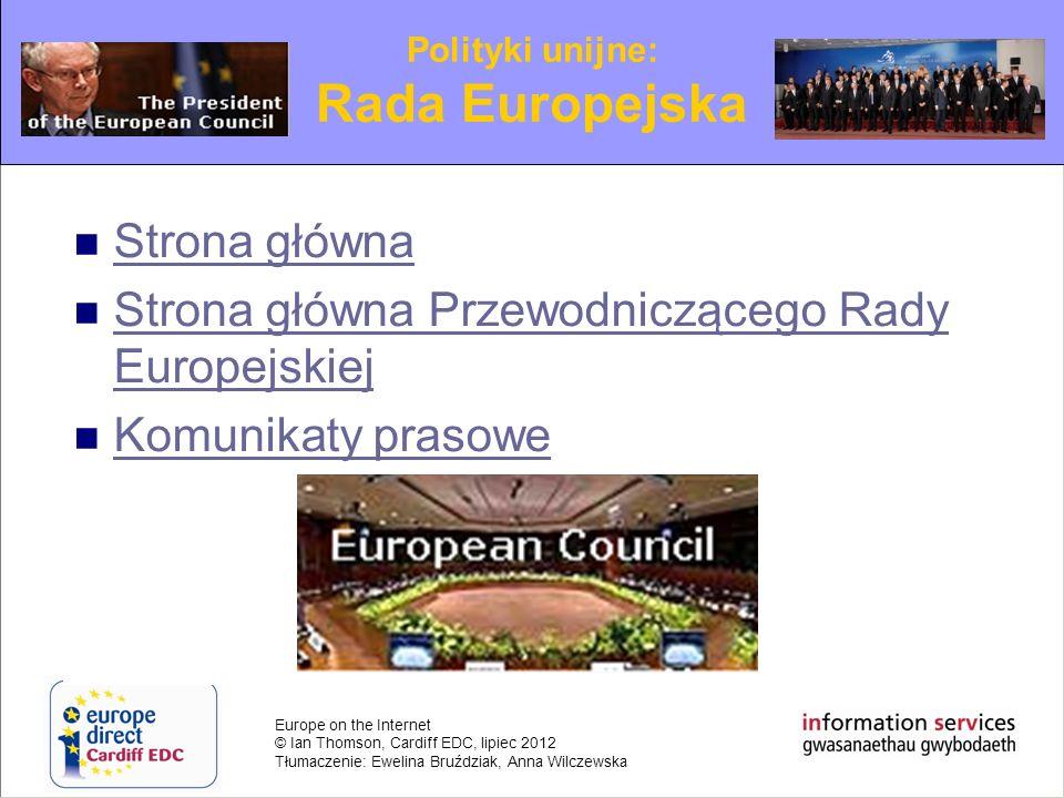 Europe on the Internet © Ian Thomson, Cardiff EDC, lipiec 2012 Tłumaczenie: Ewelina Bruździak, Anna Wilczewska Strona główna Strona główna Przewodnicz