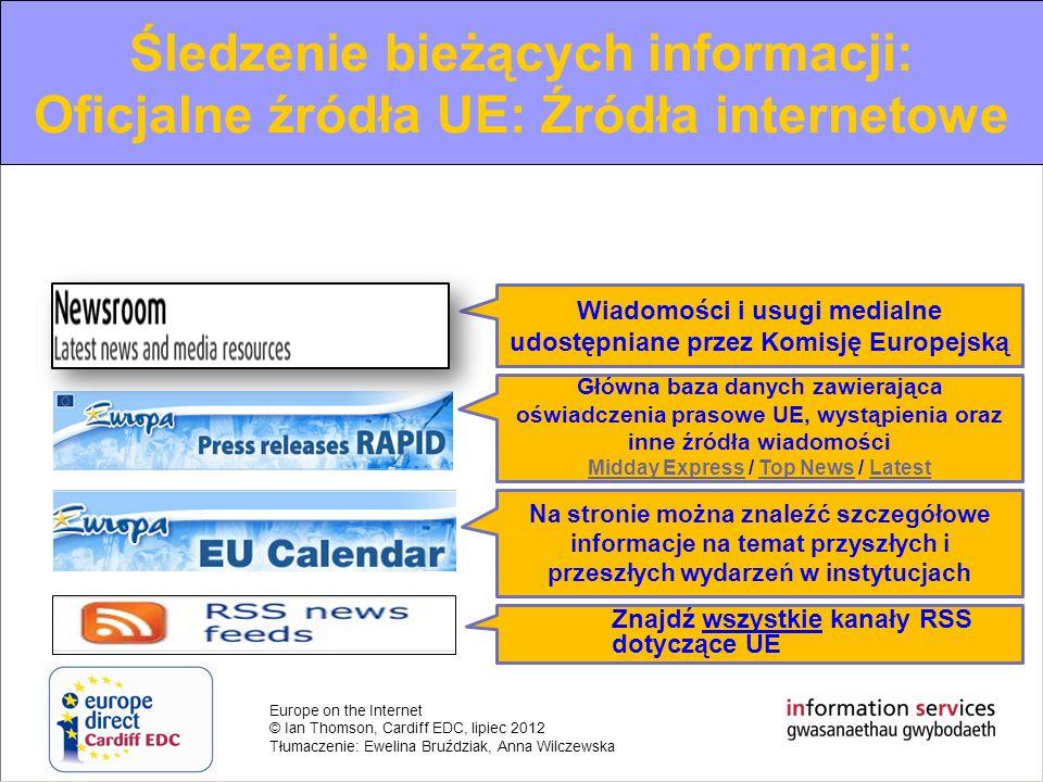 Europe on the Internet © Ian Thomson, Cardiff EDC, lipiec 2012 Tłumaczenie: Ewelina Bruździak, Anna Wilczewska Śledzenie bieżących informacji: Oficjal