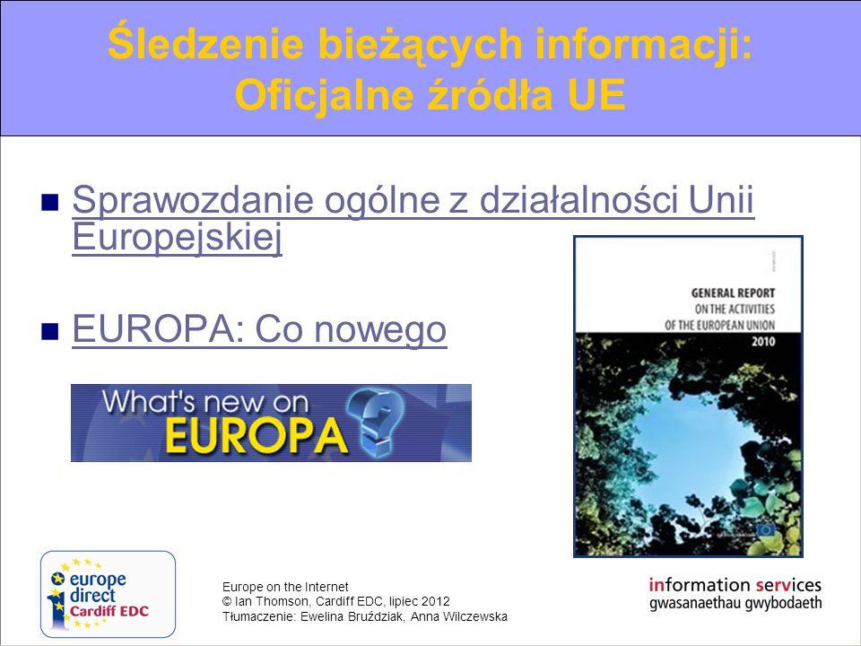 Europe on the Internet © Ian Thomson, Cardiff EDC, lipiec 2012 Tłumaczenie: Ewelina Bruździak, Anna Wilczewska Sprawozdanie ogólne z działalności Unii