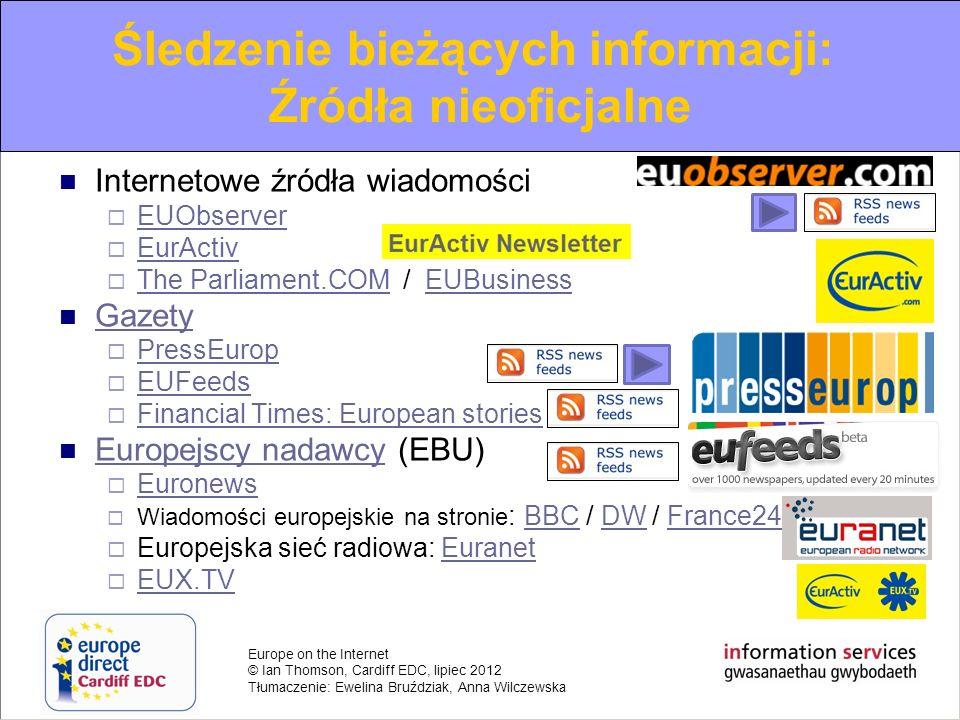 Europe on the Internet © Ian Thomson, Cardiff EDC, lipiec 2012 Tłumaczenie: Ewelina Bruździak, Anna Wilczewska Internetowe źródła wiadomości EUObserve