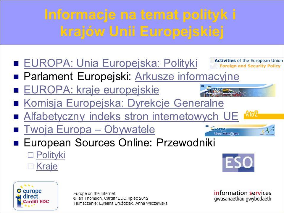 Europe on the Internet © Ian Thomson, Cardiff EDC, lipiec 2012 Tłumaczenie: Ewelina Bruździak, Anna Wilczewska EUROPA: Unia Europejska: Polityki Parla