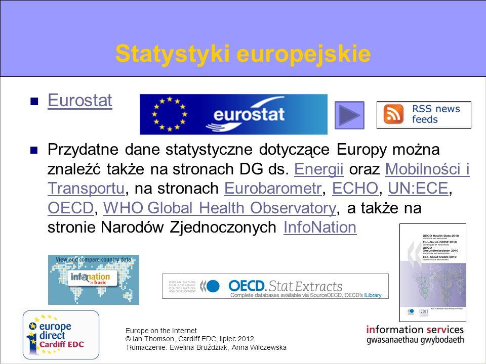 Europe on the Internet © Ian Thomson, Cardiff EDC, lipiec 2012 Tłumaczenie: Ewelina Bruździak, Anna Wilczewska Information on European Statistics Euro