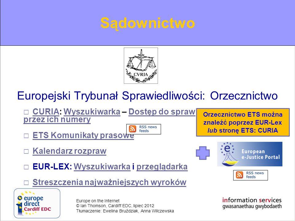 Europe on the Internet © Ian Thomson, Cardiff EDC, lipiec 2012 Tłumaczenie: Ewelina Bruździak, Anna Wilczewska Europejski Trybunał Sprawiedliwości: Or