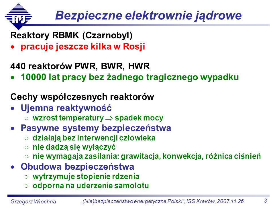 4 (Nie)bezpieczeństwo energetyczne Polski, ISS Kraków, 2007.11.26 Grzegorz Wrochna Zaufanie do nowych technologii Niegdyś nowe technologie wywoływały lęk Przed samochodem musiał biec człowiek z czerwoną flagą Krowy na widok pociągu miały przestać dawać mleko Dzisiaj przyzwyczailiśmy się do nowych technologii Nasze życie jest coraz bardziej uzależnione od sprawnego funkcjonowania wielu urządzeń Rzadko zagłębiamy się w szczegóły zabezpieczeń ufając ich projektantom Czy most po którym jedziemy nie zawali się.