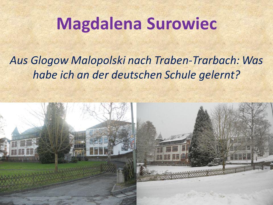 Magdalena Surowiec Aus Glogow Malopolski nach Traben-Trarbach: Was habe ich an der deutschen Schule gelernt?