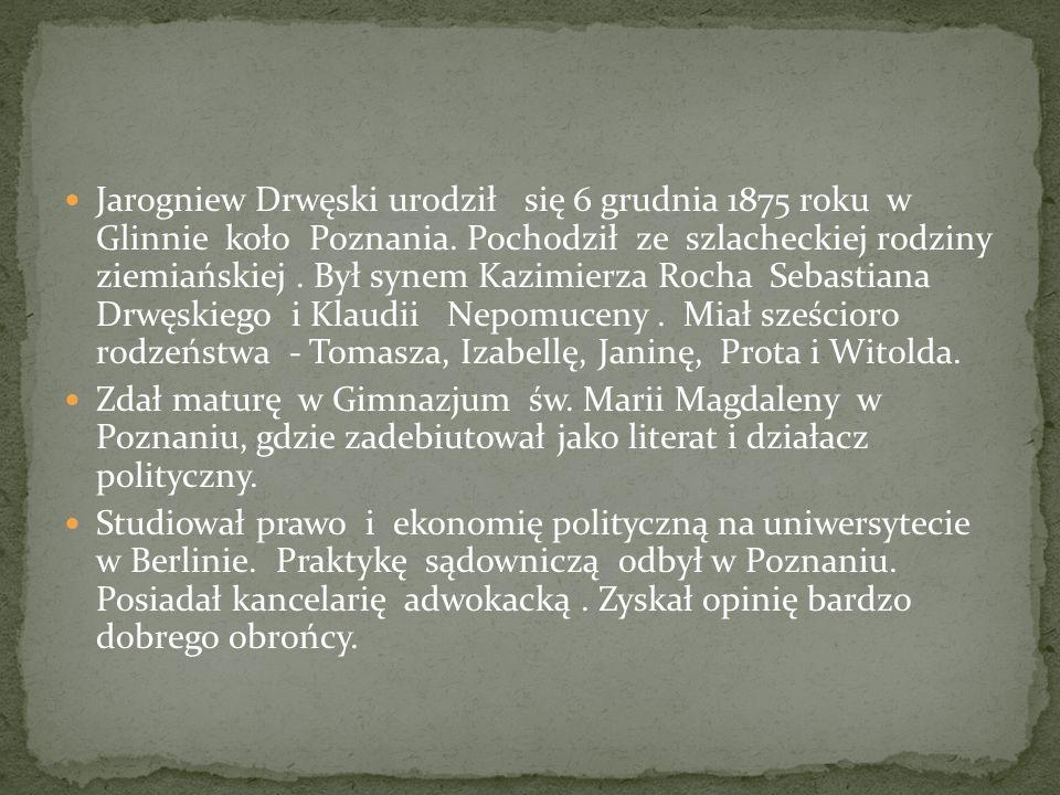 Jarogniew Drwęski urodził się 6 grudnia 1875 roku w Glinnie koło Poznania. Pochodził ze szlacheckiej rodziny ziemiańskiej. Był synem Kazimierza Rocha