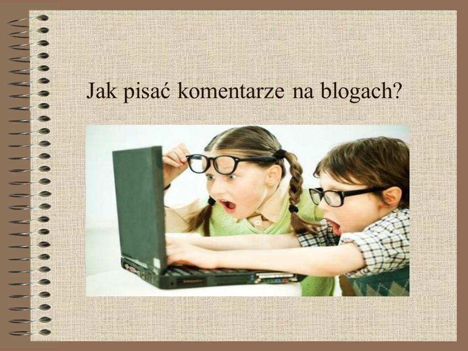 Jak pisać komentarze na blogach?