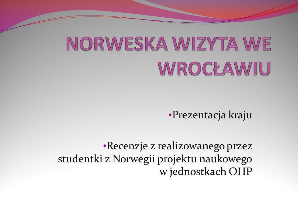 Prezentacja kraju Recenzje z realizowanego przez studentki z Norwegii projektu naukowego w jednostkach OHP