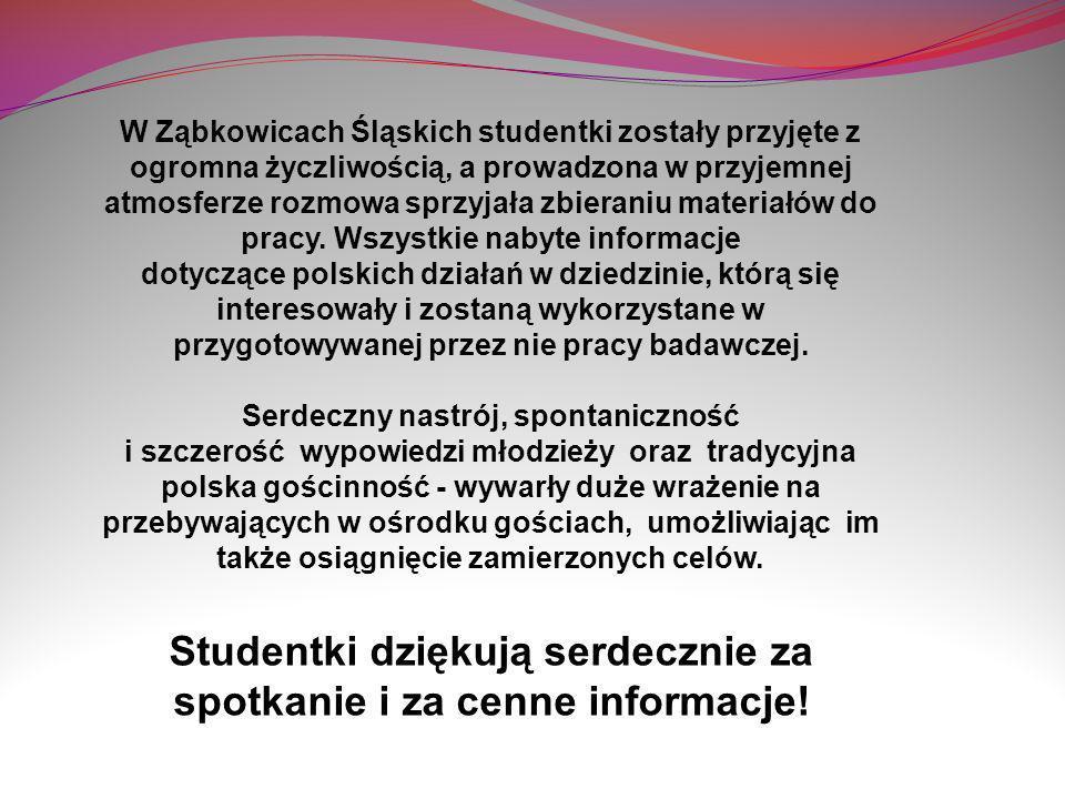 W Ząbkowicach Śląskich studentki zostały przyjęte z ogromna życzliwością, a prowadzona w przyjemnej atmosferze rozmowa sprzyjała zbieraniu materiałów