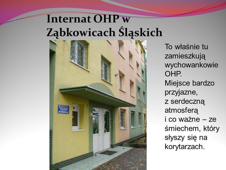 Internat OHP w Ząbkowicach Śląskich To właśnie tu zamieszkują wychowankowie OHP. Miejsce bardzo przyjazne, z serdeczną atmosferą i co ważne – ze śmiec