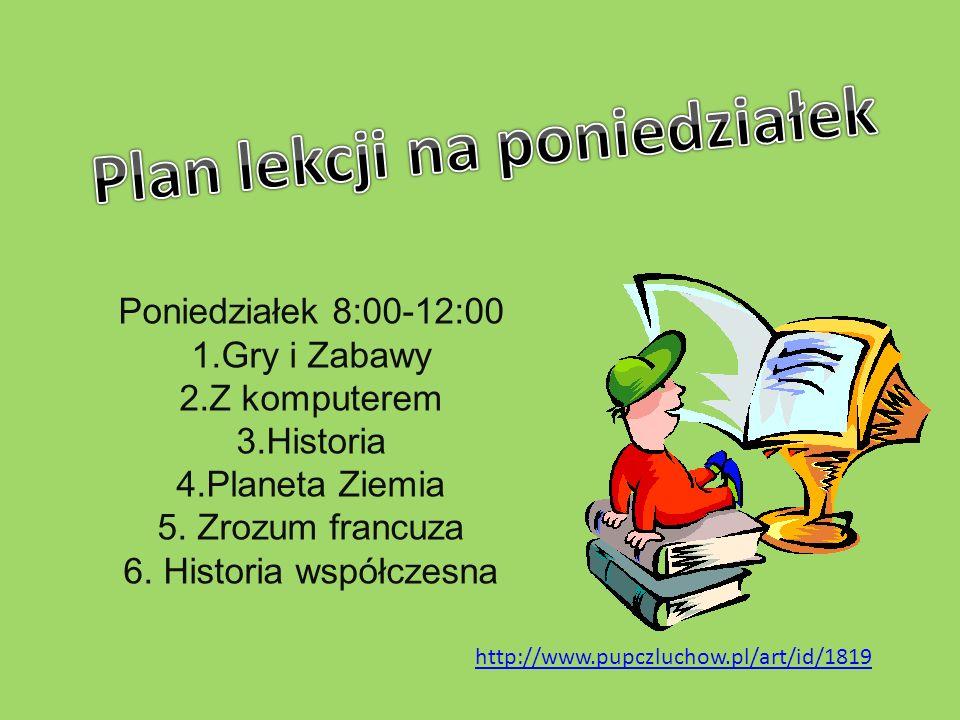 Poniedziałek 8:00-12:00 1.Gry i Zabawy 2.Z komputerem 3.Historia 4.Planeta Ziemia 5.