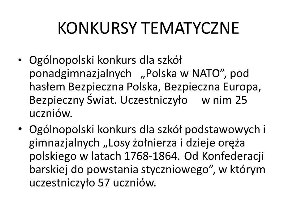 KONKURSY TEMATYCZNE Ogólnopolski konkurs dla szkół ponadgimnazjalnych Polska w NATO, pod hasłem Bezpieczna Polska, Bezpieczna Europa, Bezpieczny Świat