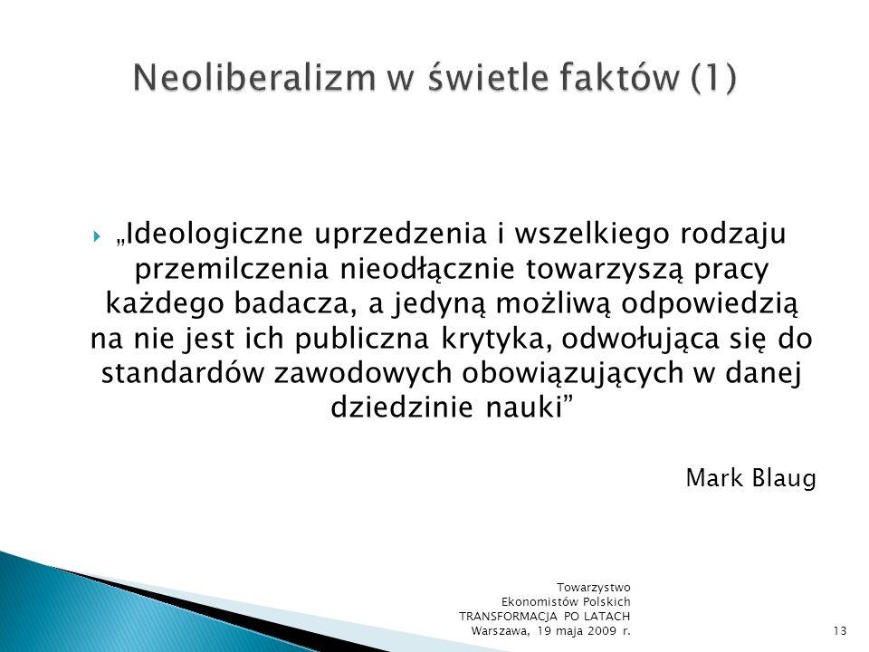 Dominujące wizje ekonomicznej wykładni neoliberalizmu: Podejścia do rynku i jego zadań w życiu społecznym ewolucjonistyczne - Friedrich von Hayek utylitarystyczne - Milton Friedman racjonalistyczne (tak zwana szkoła fryburska) – Walter Eucken Towarzystwo Ekonomistów Polskich TRANSFORMACJA PO LATACH Warszawa, 19 maja 2009 r.14