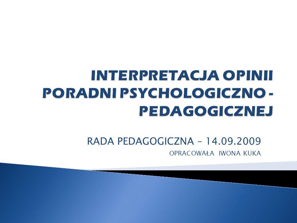 —Badanie psychologiczne - ma na celu poznanie dziecka, jego możliwości rozwoju, zachowań, specyfiki trudności w funkcjonowaniu szkolnym, osobniczym, w relacjach rodzinnych, czy rówieśniczych.