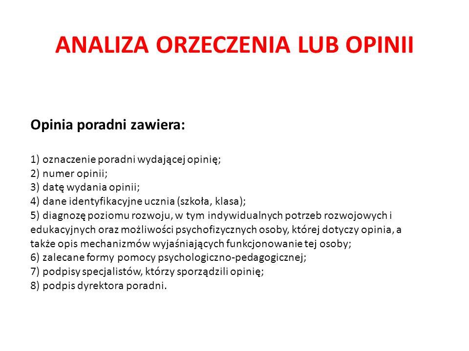 ANALIZA ORZECZENIA LUB OPINII Opinia poradni zawiera: 1) oznaczenie poradni wydającej opinię; 2) numer opinii; 3) datę wydania opinii; 4) dane identyf