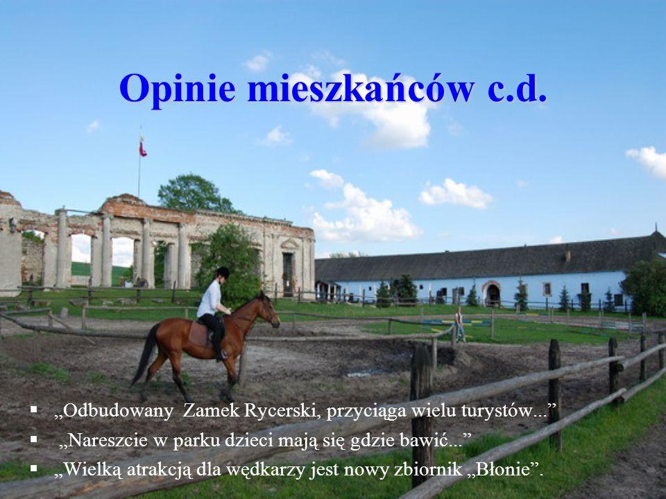 Opinie mieszkańców c.d. Odbudowany Zamek Rycerski, przyciąga wielu turystów... Nareszcie w parku dzieci mają się gdzie bawić... Wielką atrakcją dla wę