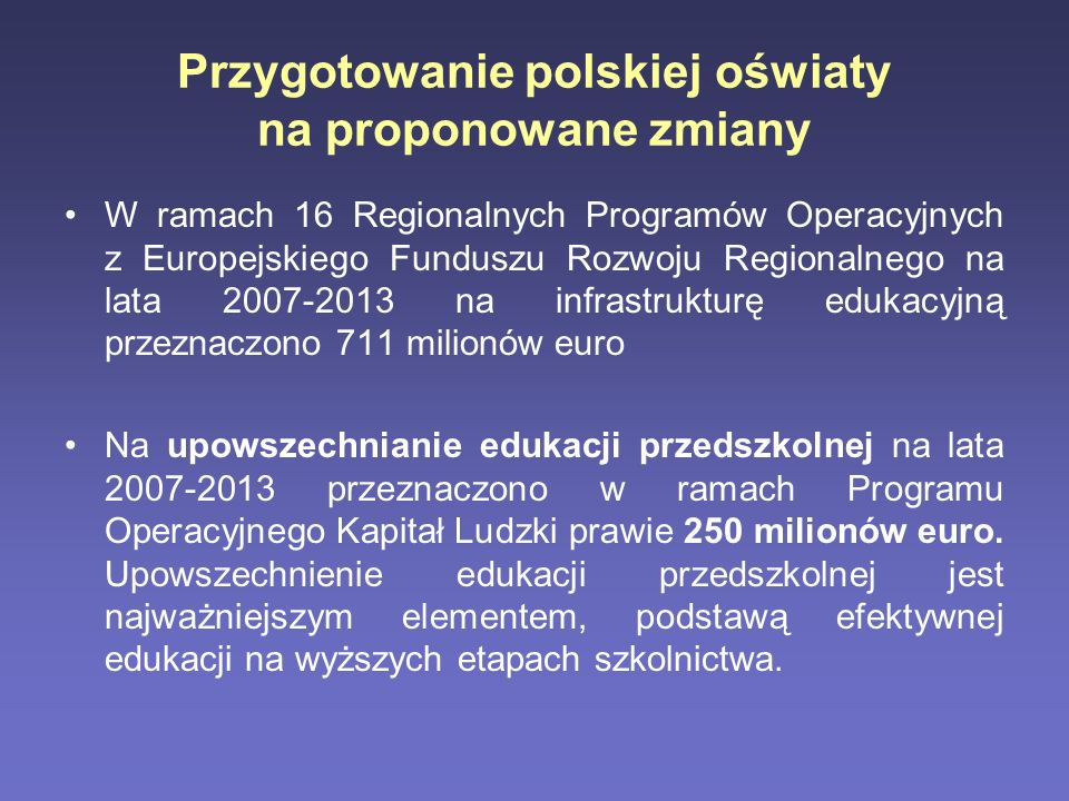 Przygotowanie polskiej oświaty na proponowane zmiany W ramach 16 Regionalnych Programów Operacyjnych z Europejskiego Funduszu Rozwoju Regionalnego na