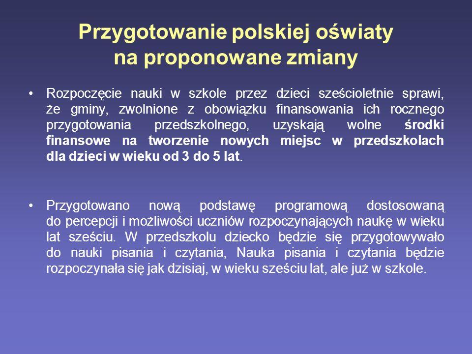 Przygotowanie polskiej oświaty na proponowane zmiany Rozpoczęcie nauki w szkole przez dzieci sześcioletnie sprawi, że gminy, zwolnione z obowiązku fin