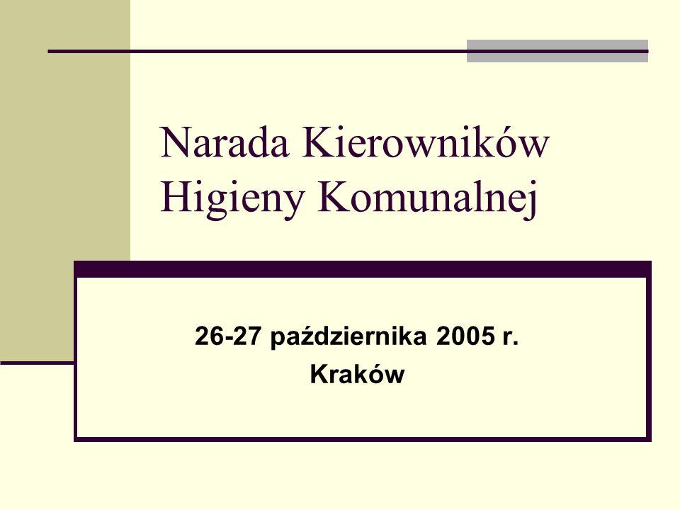 Narada Kierowników Higieny Komunalnej 26-27 października 2005 r. Kraków