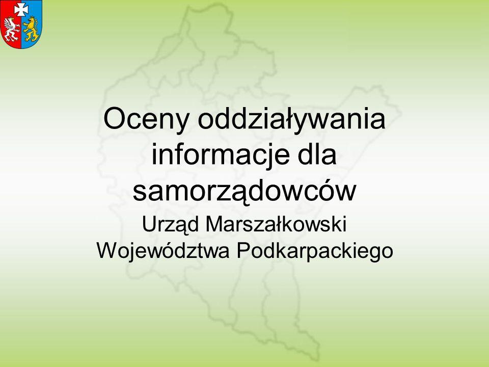 Oceny oddziaływania informacje dla samorządowców Urząd Marszałkowski Województwa Podkarpackiego