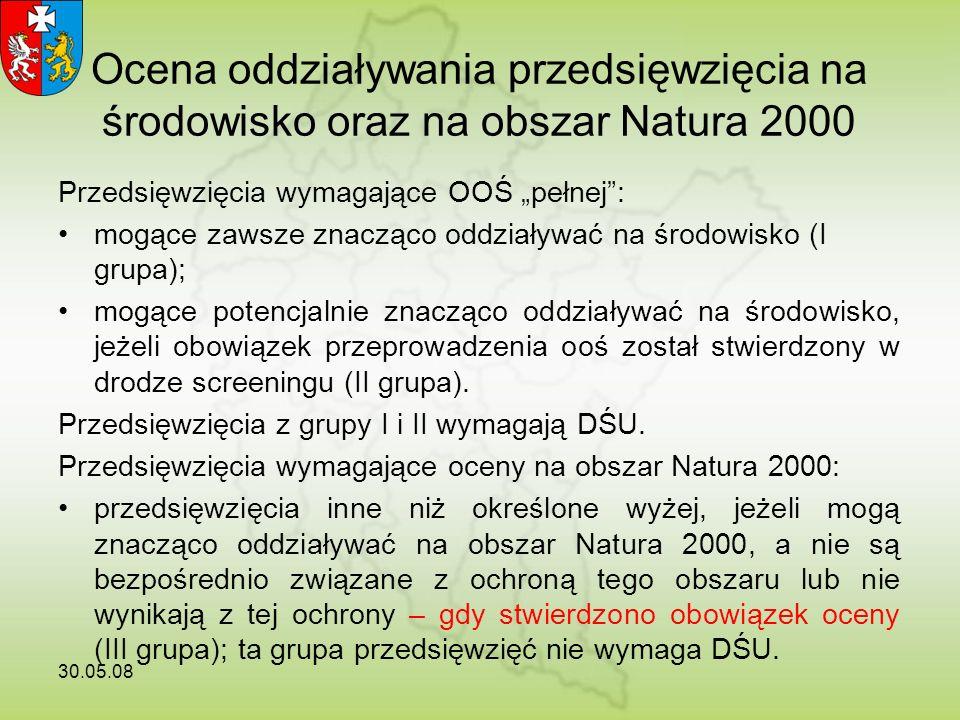 Ocena oddziaływania przedsięwzięcia na środowisko oraz na obszar Natura 2000 Przedsięwzięcia wymagające OOŚ pełnej: mogące zawsze znacząco oddziaływać