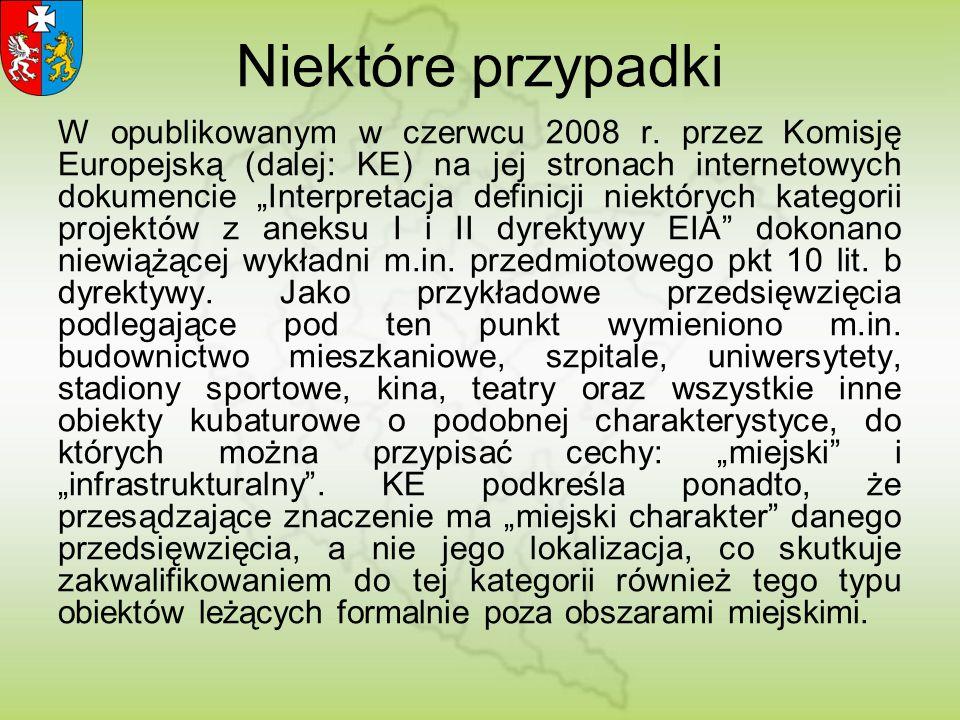 Niektóre przypadki W opublikowanym w czerwcu 2008 r. przez Komisję Europejską (dalej: KE) na jej stronach internetowych dokumencie Interpretacja defin
