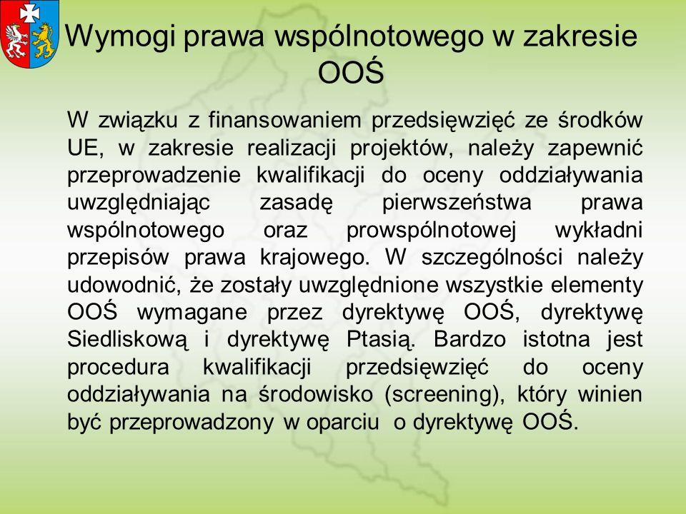 Różnice w rozumieniu OOŚ Polskie przepisy dotyczące ocen oddziaływania na środowisko (OOŚ) definiowało jako ocenę oddziaływania do 15 listopada 2008r.