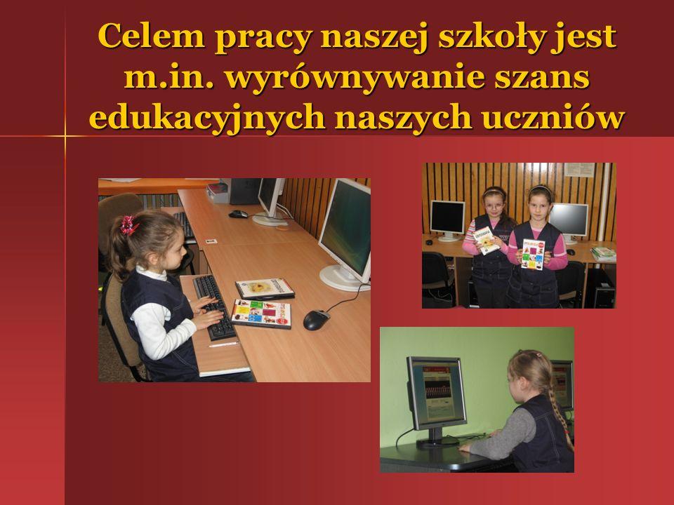 Celem pracy naszej szkoły jest m.in. wyrównywanie szans edukacyjnych naszych uczniów