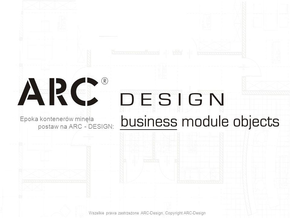 Epoka kontenerów minęła postaw na ARC - DESIGN: Wszelkie prawa zastrzeżone ARC-Design, Copyright ARC-Design