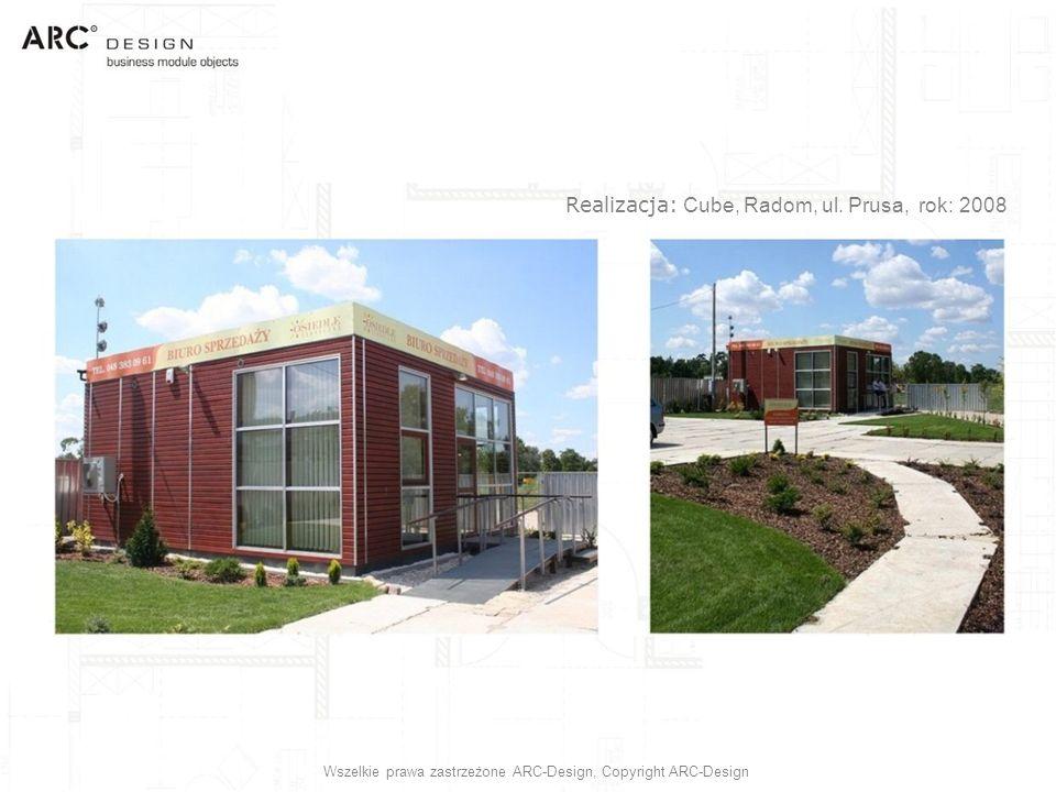 Realizacja: Cube, Radom, ul. Prusa, rok: 2008 Wszelkie prawa zastrzeżone ARC-Design, Copyright ARC-Design