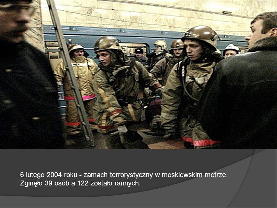 6 lutego 2004 roku - zamach terrorystyczny w moskiewskim metrze. Zginęło 39 osób a 122 zostało rannych.