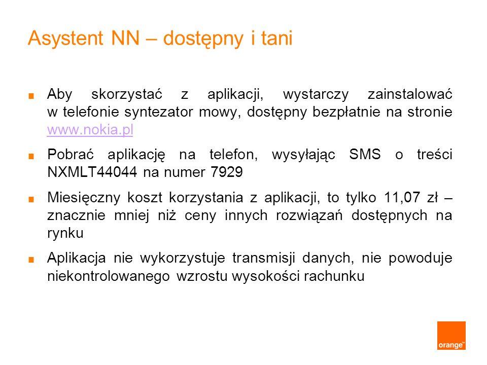 Asystent NN – dostępny i tani Aby skorzystać z aplikacji, wystarczy zainstalować w telefonie syntezator mowy, dostępny bezpłatnie na stronie www.nokia