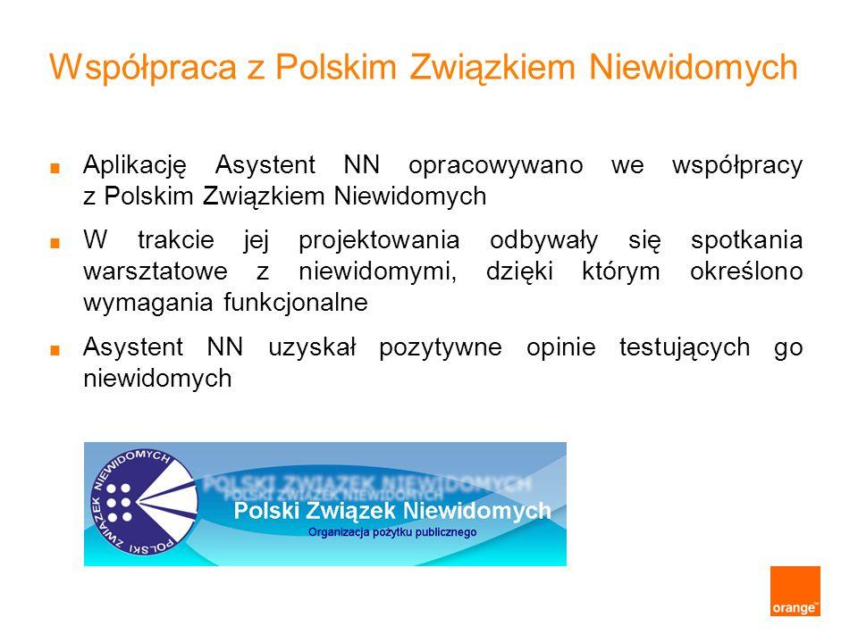 Współpraca z Polskim Związkiem Niewidomych Aplikację Asystent NN opracowywano we współpracy z Polskim Związkiem Niewidomych W trakcie jej projektowani
