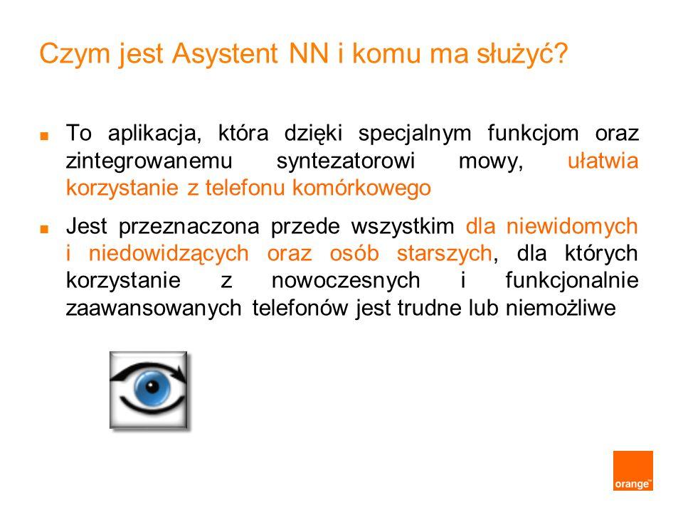 Współpraca z Polskim Związkiem Niewidomych Aplikację Asystent NN opracowywano we współpracy z Polskim Związkiem Niewidomych W trakcie jej projektowania odbywały się spotkania warsztatowe z niewidomymi, dzięki którym określono wymagania funkcjonalne Asystent NN uzyskał pozytywne opinie testujących go niewidomych