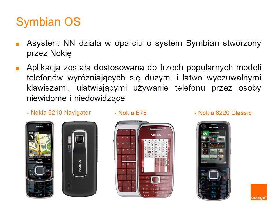Asystent NN działa w oparciu o system Symbian stworzony przez Nokię Aplikacja została dostosowana do trzech popularnych modeli telefonów wyróżniającyc