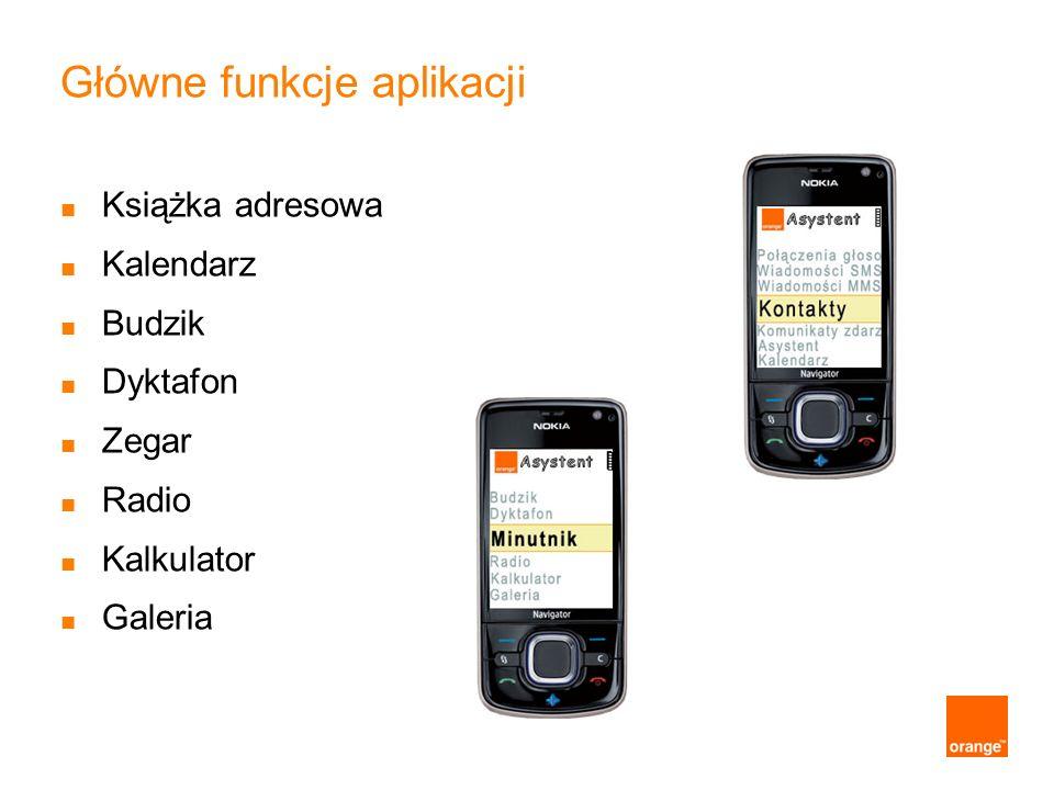 Główne funkcje aplikacji Książka adresowa Kalendarz Budzik Dyktafon Zegar Radio Kalkulator Galeria