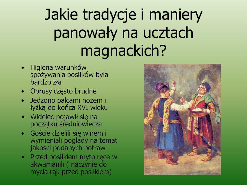 Jakie tradycje i maniery panowały na ucztach magnackich.