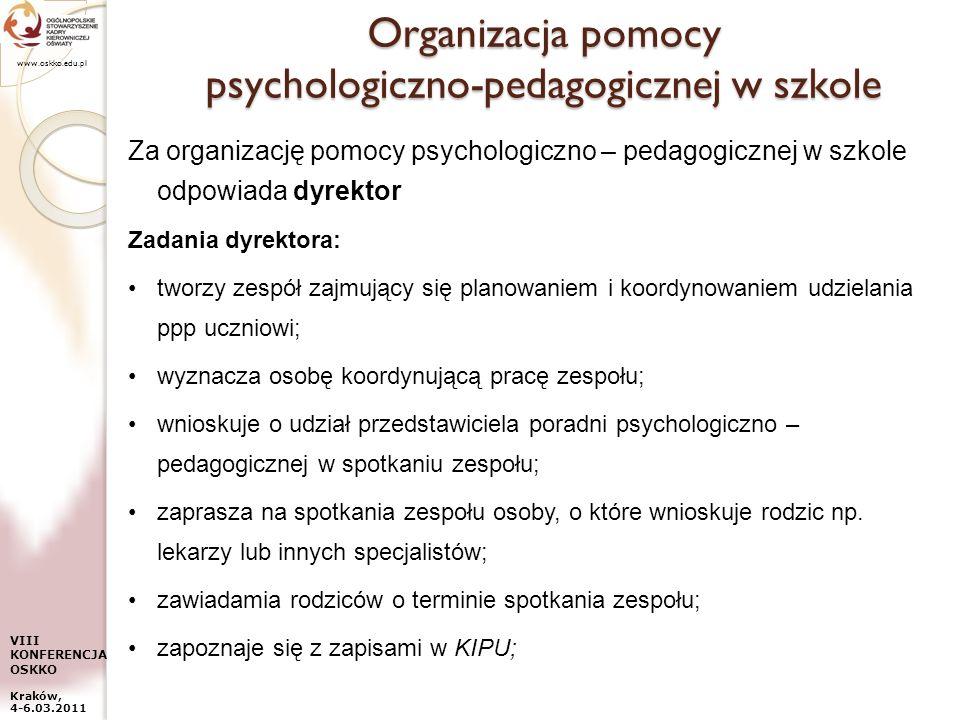 www.oskko.edu.pl VIII KONFERENCJA OSKKO Kraków, 4-6.03.2011 Organizacja pomocy psychologiczno-pedagogicznej w szkole Za organizację pomocy psychologic