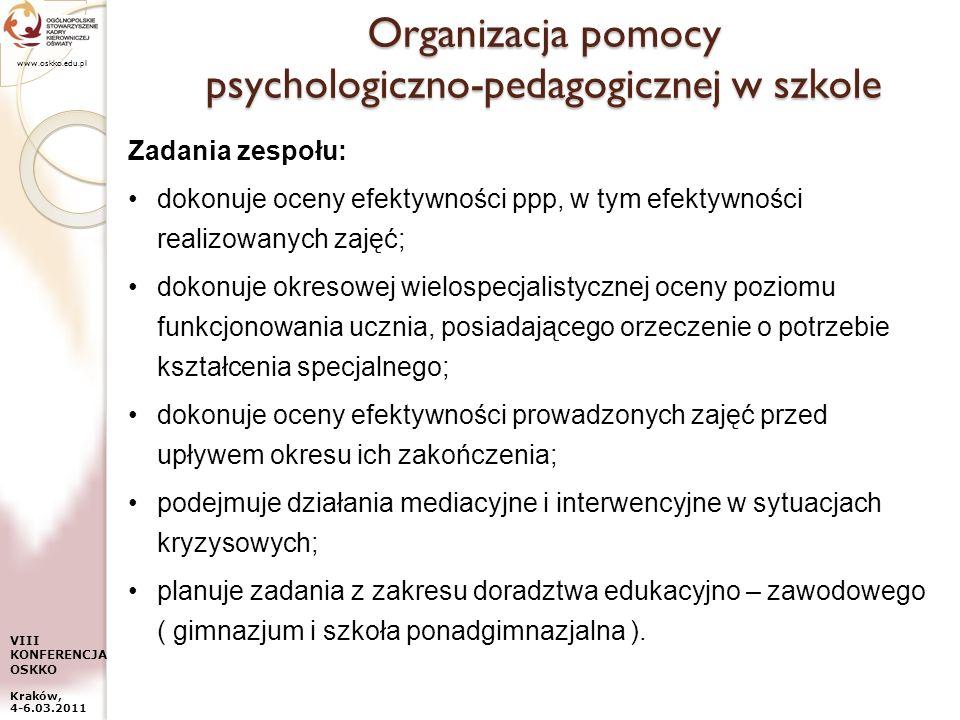 www.oskko.edu.pl VIII KONFERENCJA OSKKO Kraków, 4-6.03.2011 Organizacja pomocy psychologiczno-pedagogicznej w szkole Zadania zespołu: dokonuje oceny e