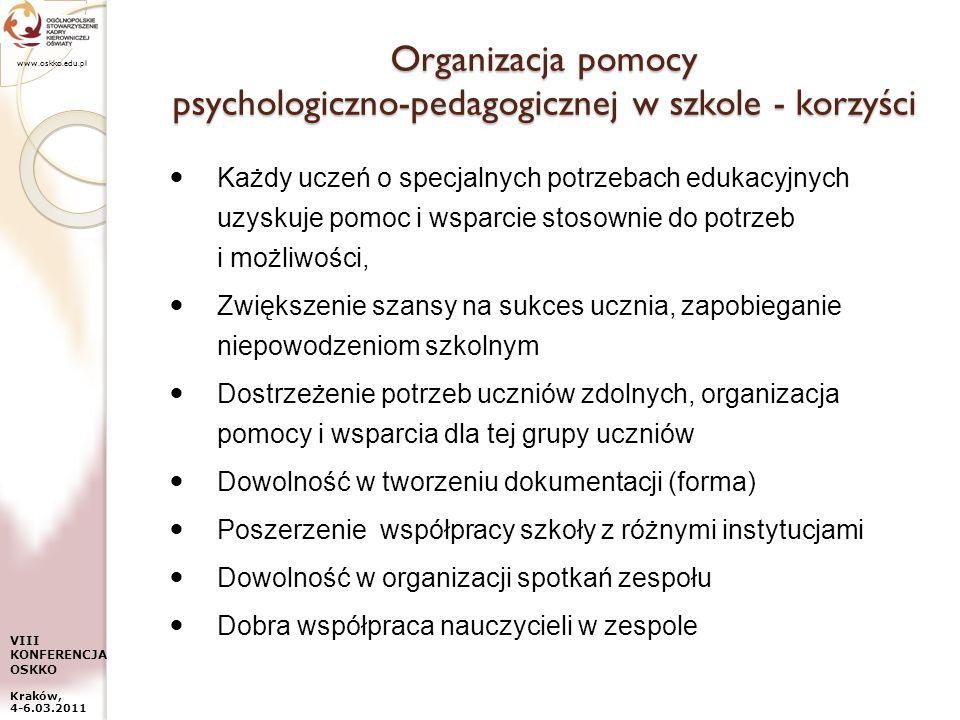 www.oskko.edu.pl VIII KONFERENCJA OSKKO Kraków, 4-6.03.2011 Organizacja pomocy psychologiczno-pedagogicznej w szkole - korzyści Każdy uczeń o specjaln