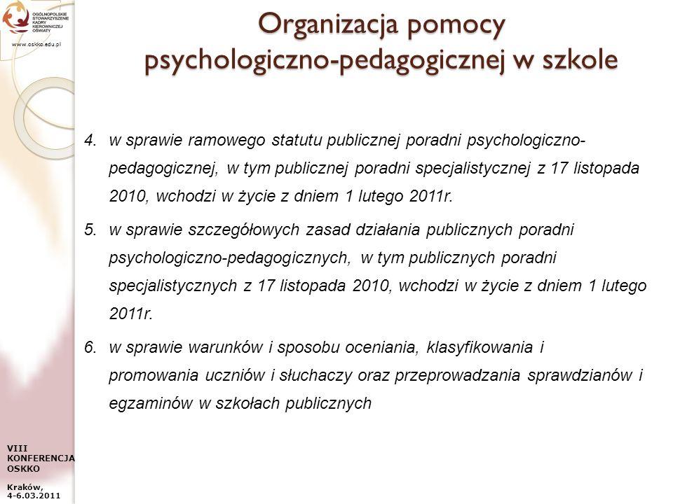 www.oskko.edu.pl VIII KONFERENCJA OSKKO Kraków, 4-6.03.2011 Organizacja pomocy psychologiczno-pedagogicznej w szkole 4.w sprawie ramowego statutu publ