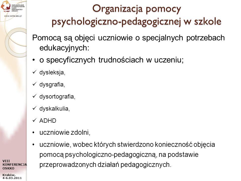 www.oskko.edu.pl VIII KONFERENCJA OSKKO Kraków, 4-6.03.2011 Organizacja pomocy psychologiczno-pedagogicznej w szkole Pomocą są objęci uczniowie o spec