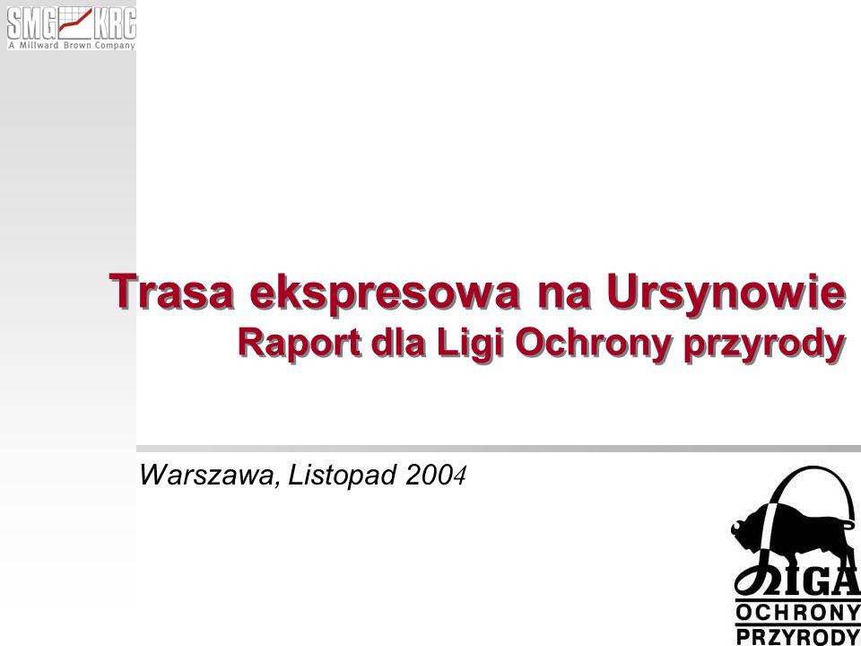 Trasa ekspresowa na Ursynowie Raport dla Ligi Ochrony przyrody Warszawa, Listopad 200 4